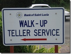 St. Lucia. things you don't see in Maine bank 6-25-2011 10-06-39 AM